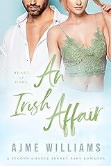 An Irish Affair: A Second Chance Secret Baby Romance (Heart of Hope Book 2) Kindle Edition