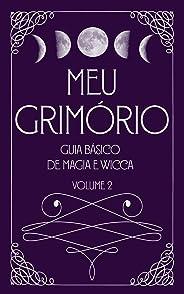 Meu Grimório: Guia Básico de Magia e Wicca - Volume 2