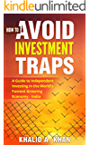 How to Avoid Investment Traps: A Guide to Independent Investing: In the world's fastest growing economy - India