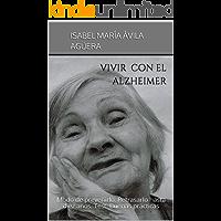 Vivir con el Alzheimer: Modo de prevenirlo. Retrasarlo hasta diez años. Test. Buenas prácticas
