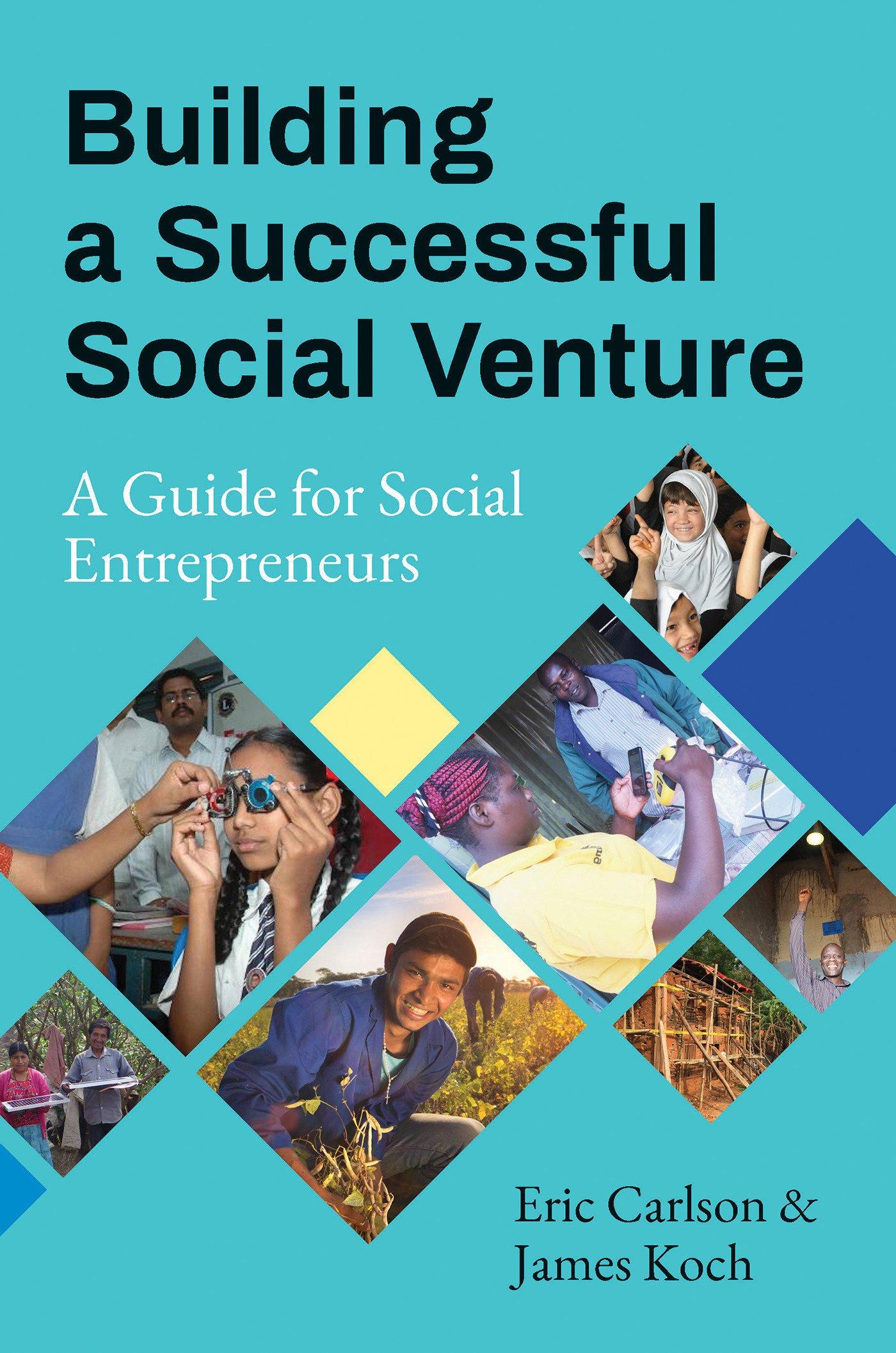 Building a Successful Social Venture: A Guide for Social Entrepreneurs