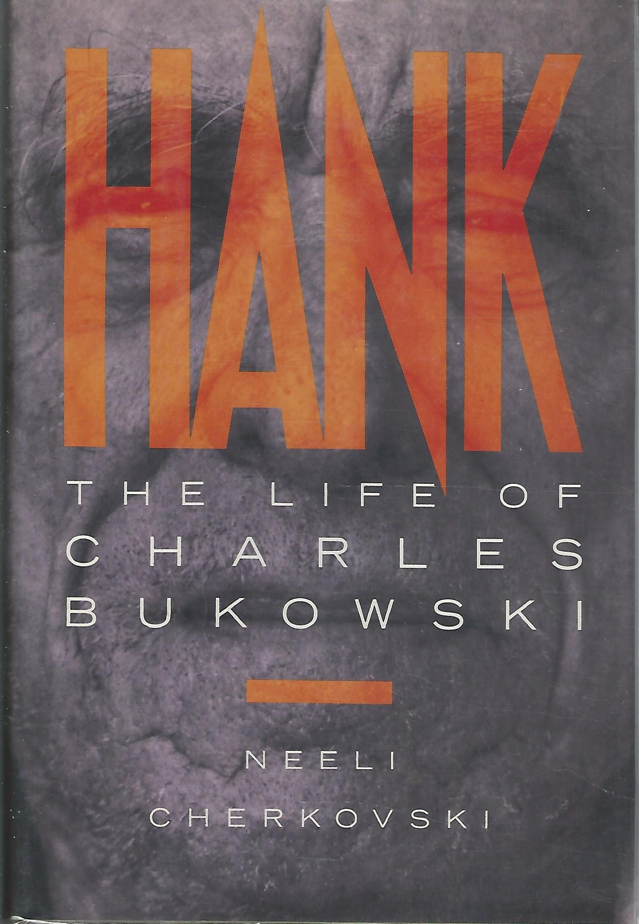 Hank The Life Of Charles Bukowski Neeli Cherkovski 9780394575261