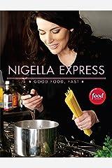 Nigella Express: Good Food, Fast Kindle Edition