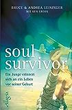 Soul Survivor: Ein Junge erinnert sich an ein Leben vor seiner Geburt