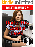 Under His Boss's Desk (Cheating Wives, Oblivious Husbands 2)