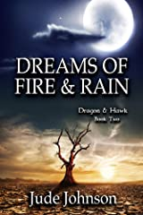 Dreams of Fire & Rain: Dragon & Hawk Book Two Kindle Edition