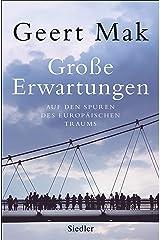 Große Erwartungen: Auf den Spuren des europäischen Traums (1999-2019) (German Edition) Kindle Edition