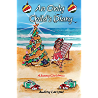 An Only Child's Diary; A Sunny Christmas: A middle grade graphic novel for girls 9-12