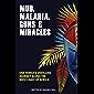 Mud, Malaria, Guns & Miracles (English Edition)