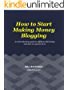 How to Start Making Money Blogging (Affiliate Marketing, Amazon Affiliates, Passive Income Online) (English Edition)