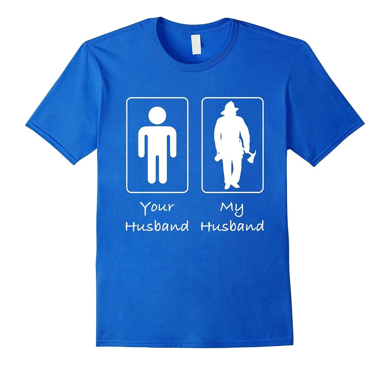 Your Husband My Husband Fireman Firefighter T Shirt-PL