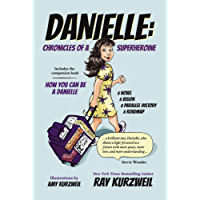 Danielle: Chronicles of a Superheroine: Includes the companion book How You Can Be a Danielle (English Edition)