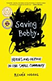 Saving Bobby: Heroes and Heroin in One Small
