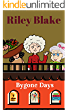 Bygone Days (A Cozy Retirement Mystery Book 2)