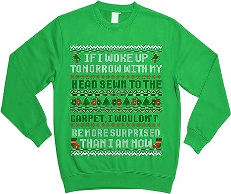 If I Woke Up Tomorrow My Head Sewn Carpet Ugly Sweater Shirt Noel Merry Xmas Sweatshirt