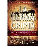 LA ÚLTIMA CRIPTA: La novela Nº1 en Amazon España (Las aventuras de Ulises Vidal) (Spanish Edition)