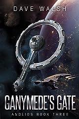 Ganymede's Gate (Andlios Book 3) Kindle Edition