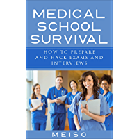 Medical School Survival: How To Prepare and Hack Exams and Interviews (Test Prep Guide Tips Techniques Sleep Coffee Caffeine Surviving Hell Patient Doctor ... Course Students Resident) (English Edition)