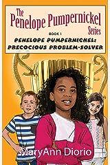 Penelope Pumpernickel: Precocious Problem-Solver Kindle Edition