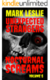 Unexpected Strangers: Nocturnal Screams: Volume 5
