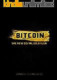 Bitcoin: The New Digital Gold Rush