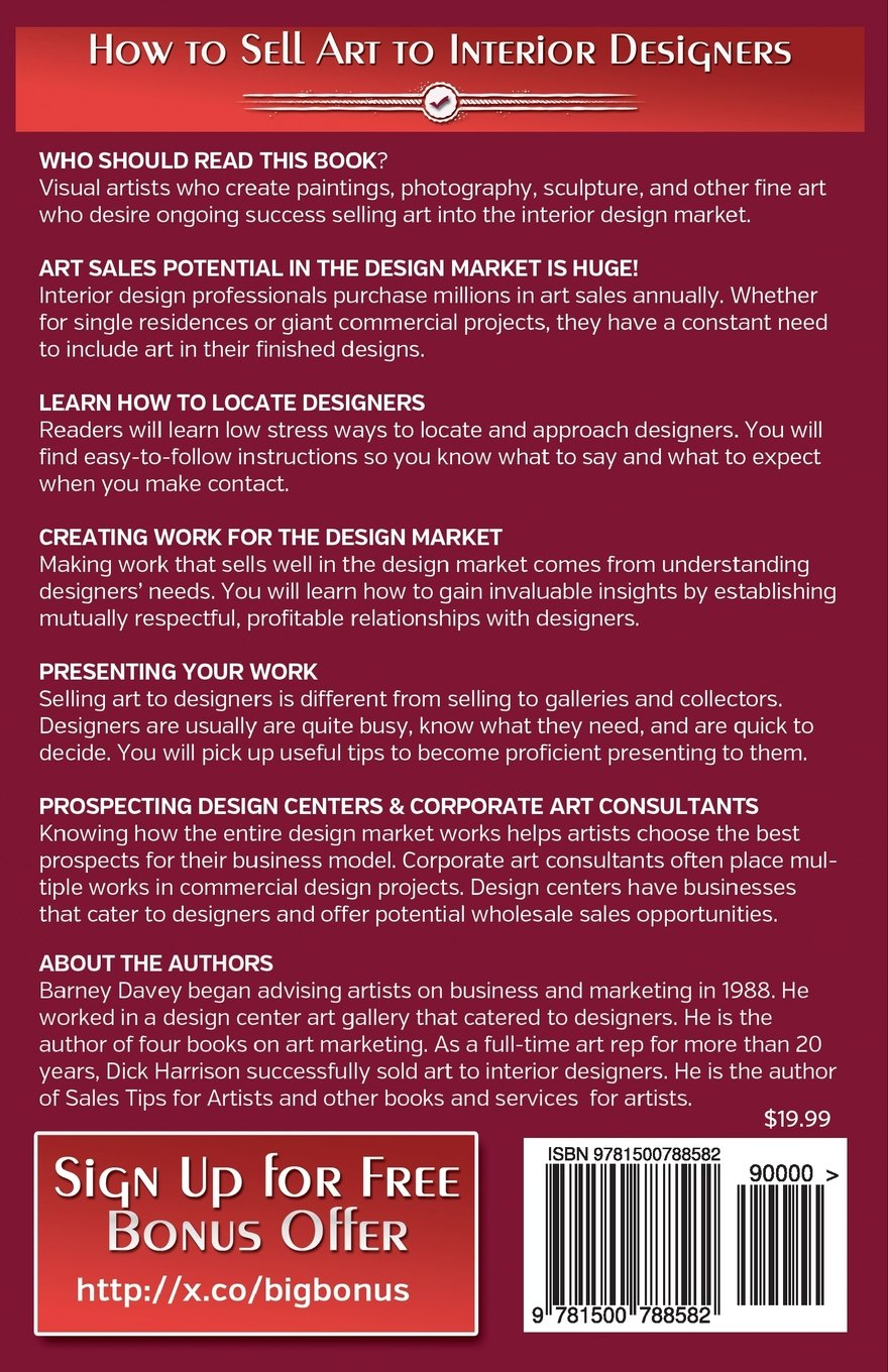 How To Sell Art To Interior Designers: Learn New Ways To Get Your Work Into  The Interior Design Market And Sell More Art: Barney Davey, Dick Harrison:  ...