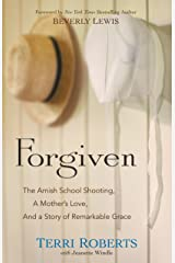 Forgiven: The Amish School Shooting, a Mother's Love, and a Story of Remarkable Grace Kindle Edition