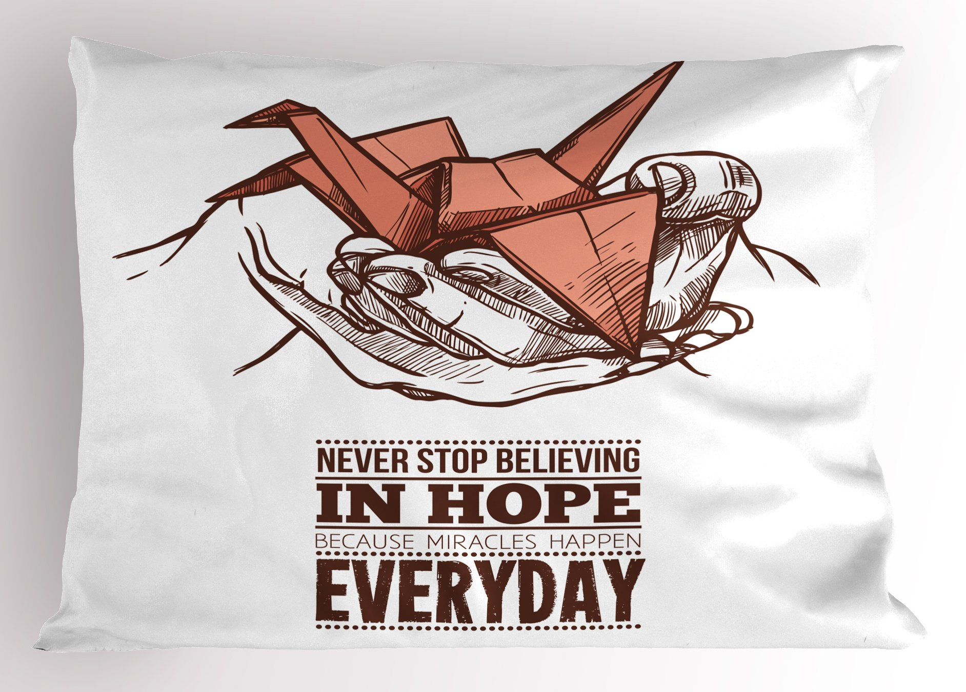 Ambesonne Hope Pillow Sham, Hands Holding an Origami Crane with a Miracles Happen Everyday Quote, Decorative Standard Size Printed Pillowcase, 26 X 20 inches, Pale Orange Brown White