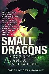 Small Dragons: A Secret Santa Initiative Kindle Edition