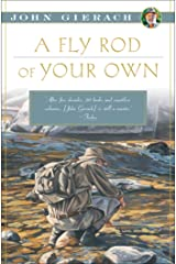 A Fly Rod of Your Own (John Gierach's Fly-fishing Library) Kindle Edition