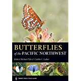 Butterflies of the Pacific Northwest (A Timber Press Field Guide)