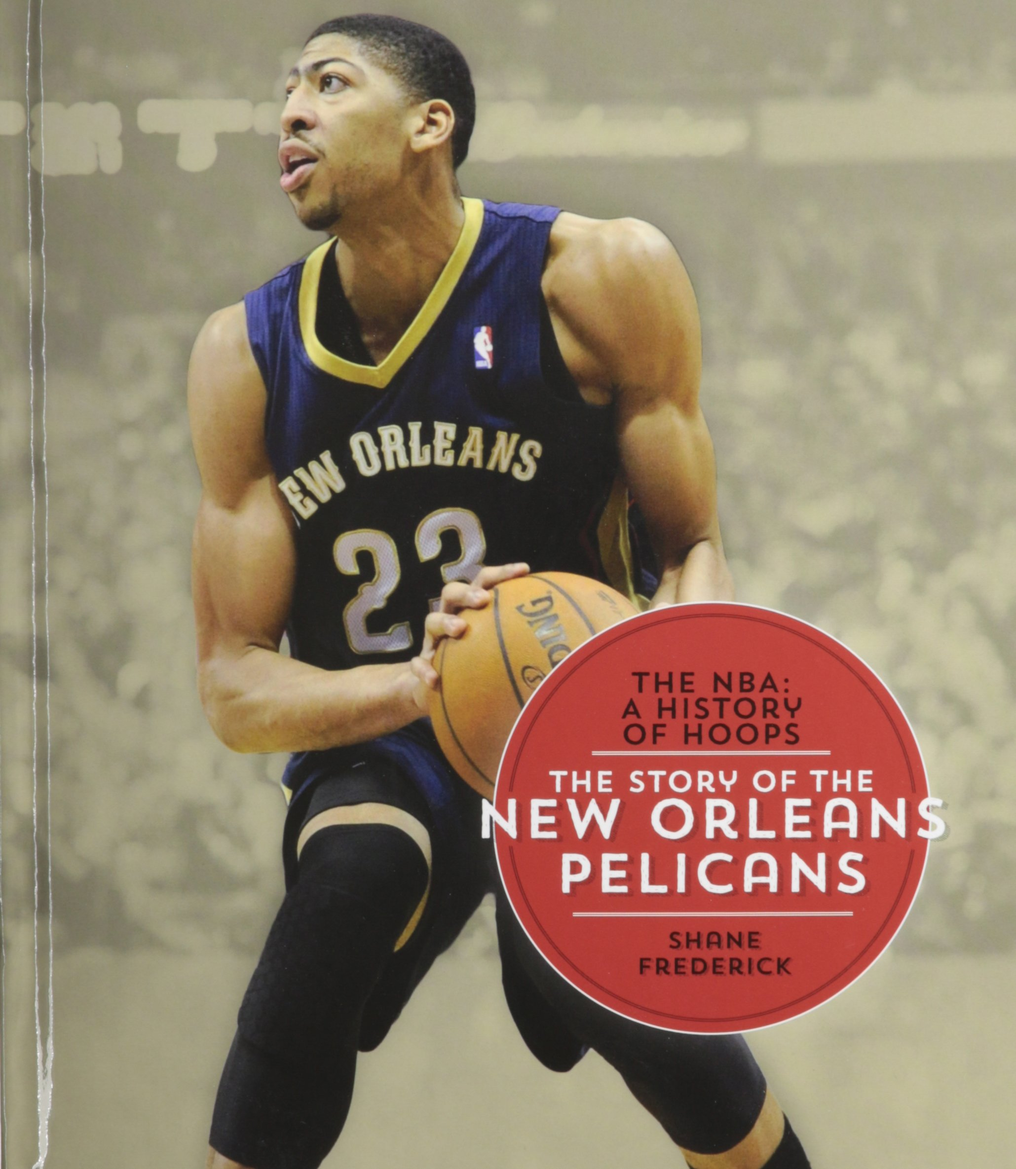 The Story Of The New Orleans Pelicans Nba A History Of