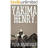 Yakima Henry: Volume 3: A Western Fiction Classic Series