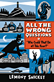 """""""Who Could That Be at This Hour?"""" (All the Wrong Questions Series Book 1)"""