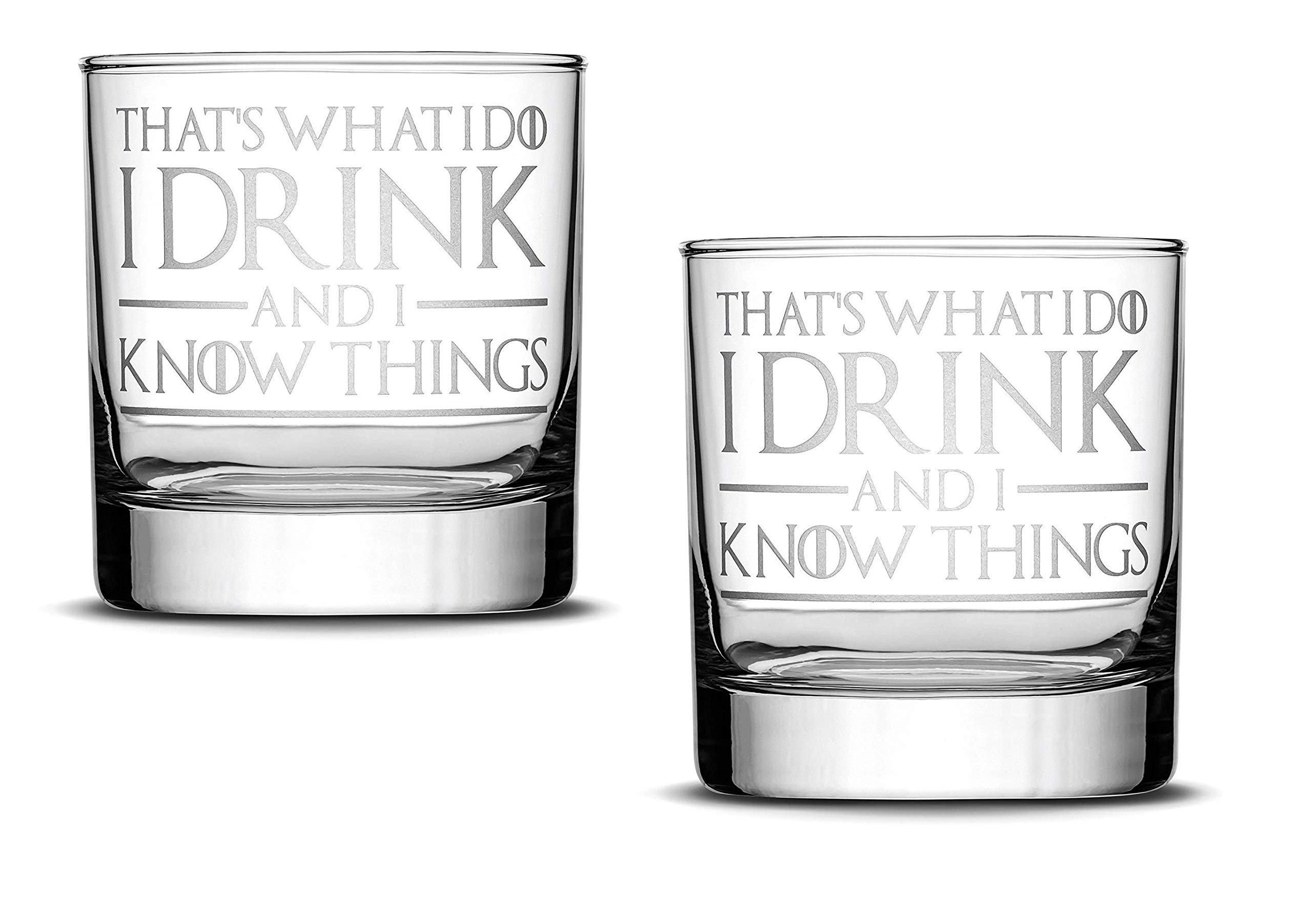 Premium Game of Thrones Whiskey Glass, Thats What I Do I Drink and I Know Things, Hand Etched 14oz Rocks Glass, Made in USA, Highball Gifts (2)