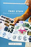 Fake Stuff: China and the Rise of Counterfeit Goods (Routledge Series for Creative Teaching and Learning in Anthropology)