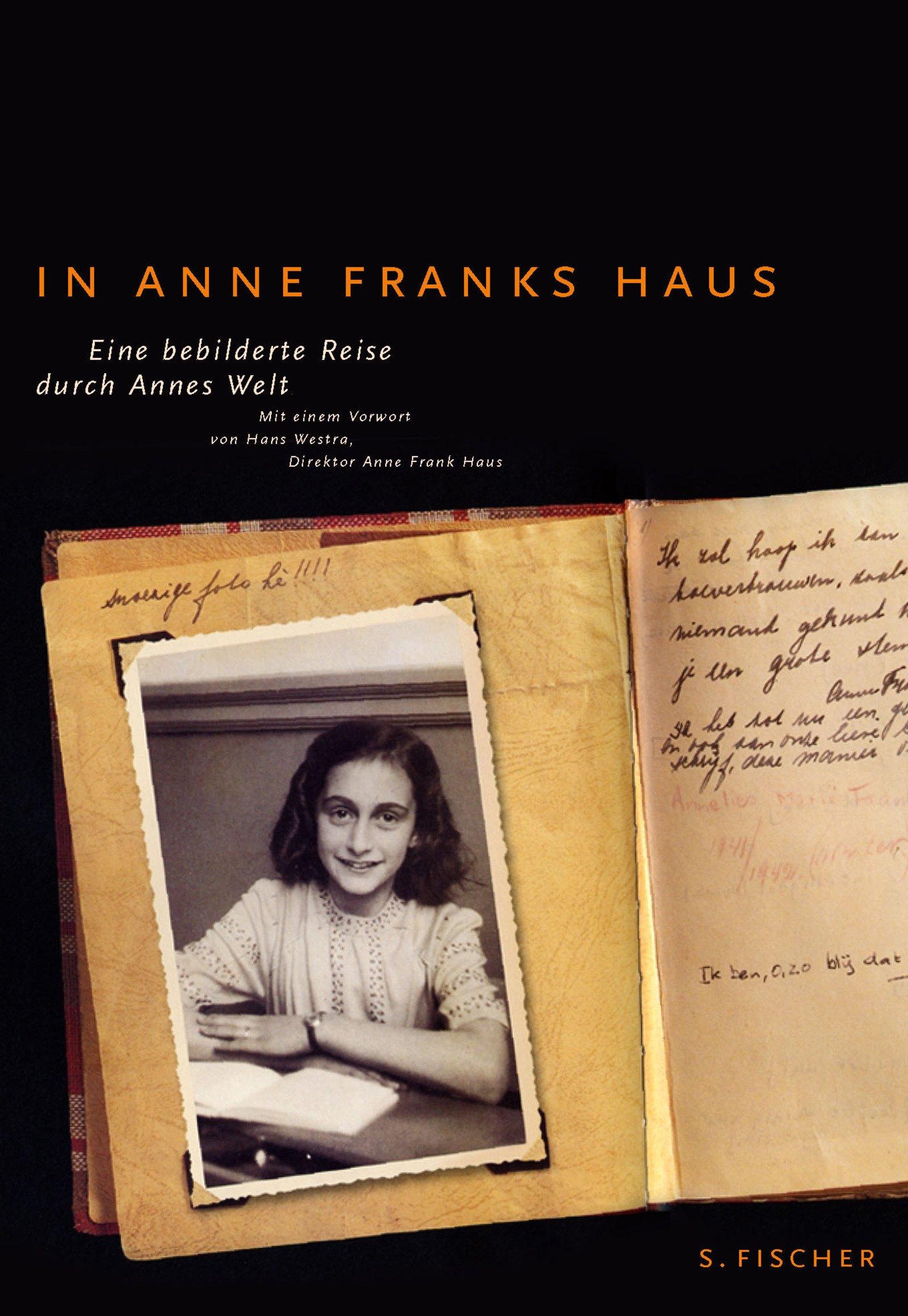 In Anne Franks Haus: Eine bebilderte Reise durch Annes Welt