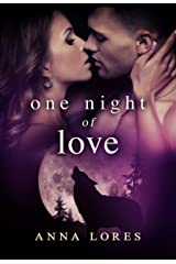 One Night of Love: Live For Me (Mated By An Alpha Werewolf Paranormal Romance Book 1) Kindle Edition