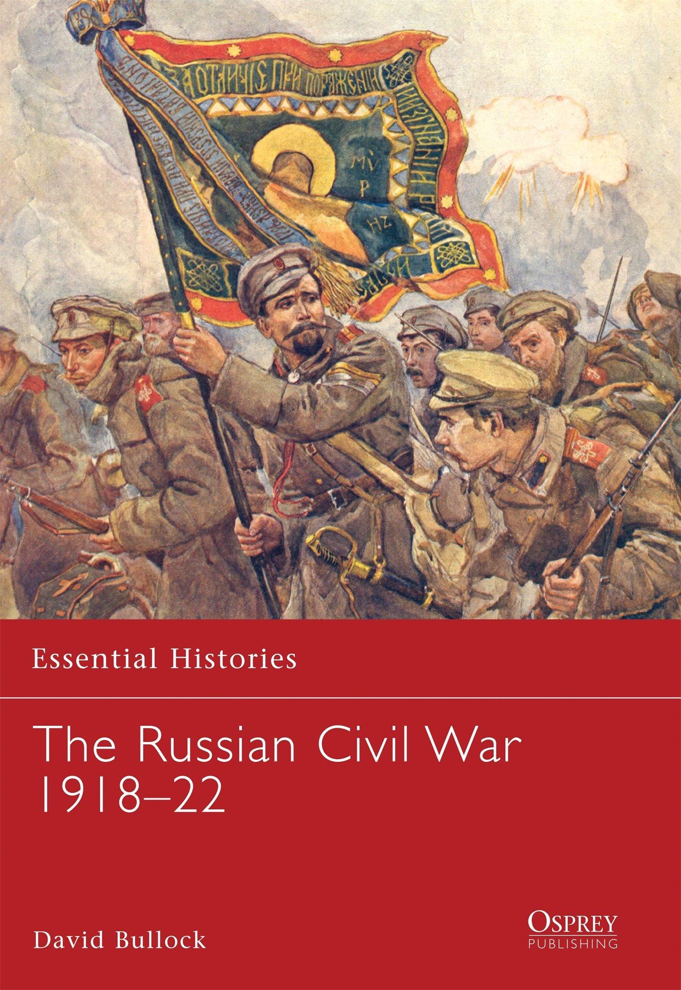 Download The Russian Civil War 1918–22 (Essential Histories) ebook