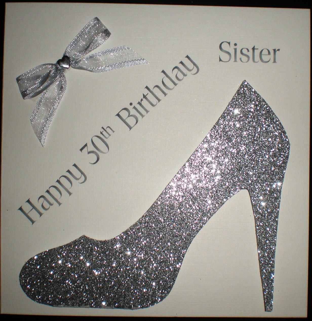 Happy Birthday Card Happy 30th Birthday Sister Silver Shoe – Handmade Personalised Birthday Cards