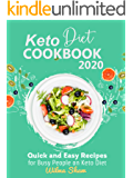 Keto Diet Cookbook 2020: Quick and Easy Recipes for Busy People on Keto Diet
