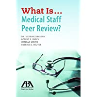 What Is...Medical Staff Peer Review?