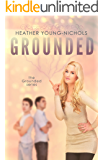 Grounded (The Grounded Series Book 1)