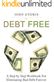 The Debt Free Cycle: The Ten Steps Out of Debt Workbook (English Edition)
