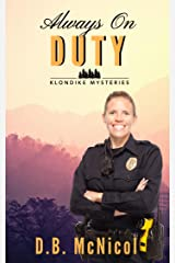 Always on Duty: A Klondike Mystery Novella Kindle Edition