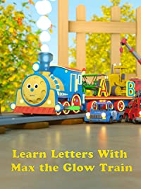 Amazon.com: Learn Letters With Max the Glow Train: coilbook