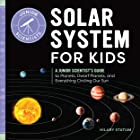 Solar System for Kids: A Junior Scientist's Guide to Planets, Dwarf Planets, and Everything Circling Our Sun (Junior Scientis