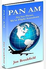 Pan Am: No Sex Please, We're Flight Attendants Kindle Edition