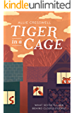 Tiger in a Cage: What secrets lurk behind closed doors?