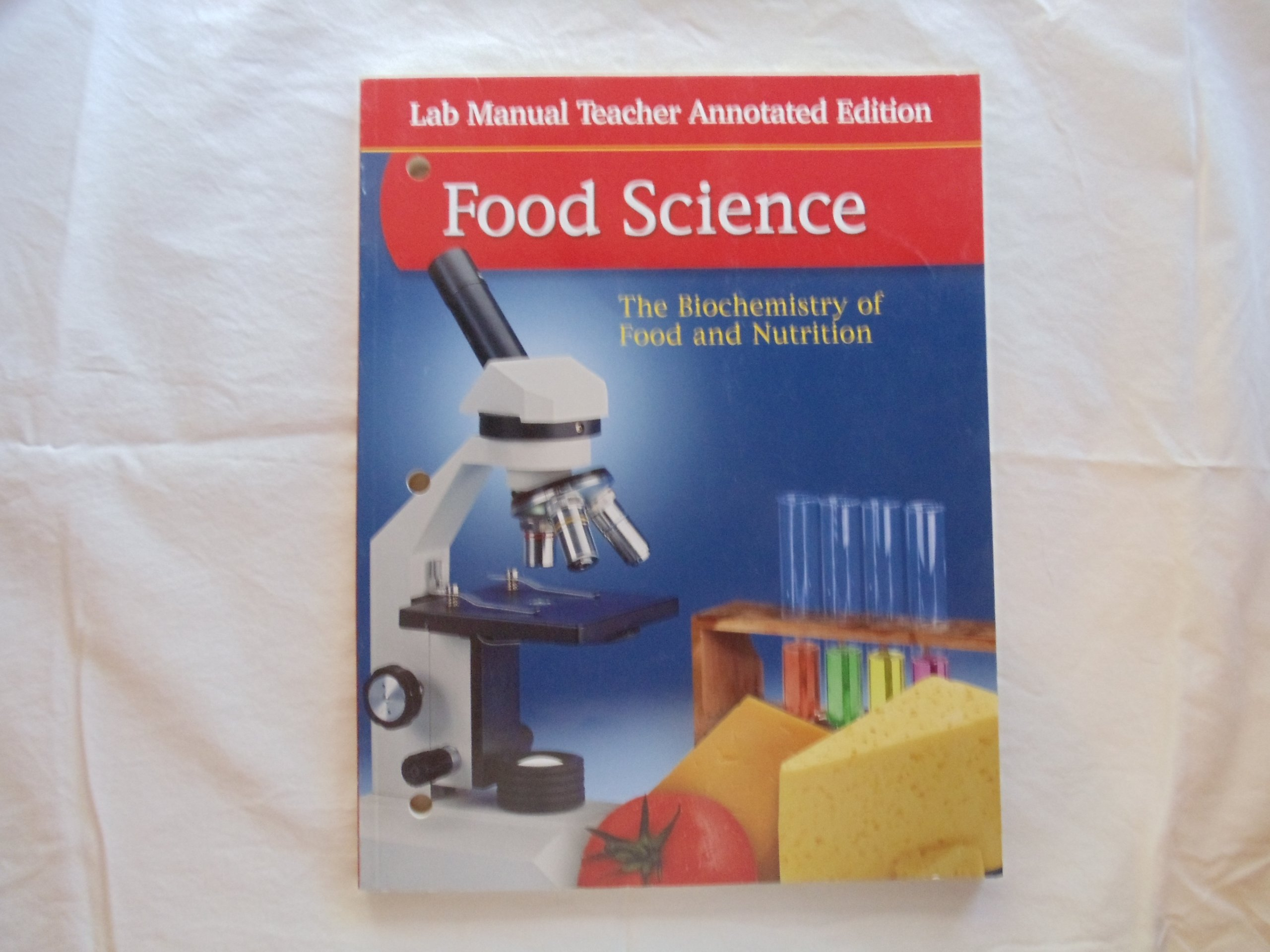 Glencoe: Food Science - Lab Manual Teacher Annotated Edition: Sharon Lesley  Rodgers Kay Yockey Mehas: 9780078690839: Amazon.com: Books